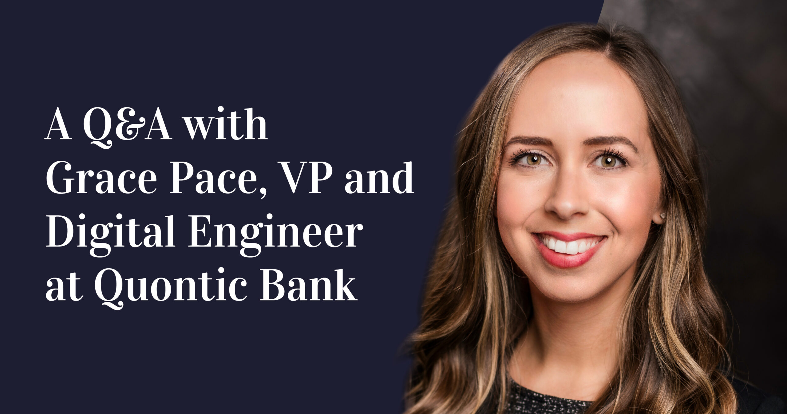 Grace Pace at Quontic Bank